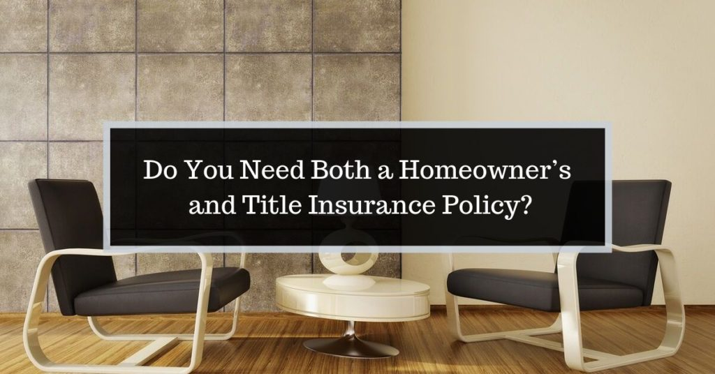 Do You Need Homeowner's and Title Insurance Policies