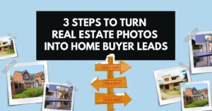 turn real estate photos into home buyer leads
