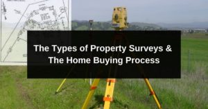 The Types of Property Surveys & The Home Buying Process