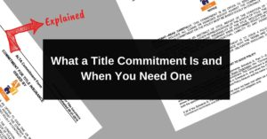 What a Title Commitment Is and When You Need One