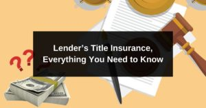 Lender's Title Insurance Everything You Need to Know