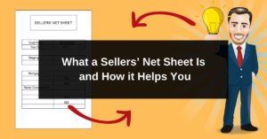 What a Sellers' Net Sheet Is and How it Helps You