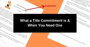 What a Title Commitment is & When You Need One