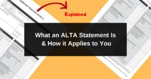 What an ALTA Statement Is & How it Applies to You