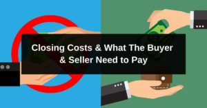 Closing Costs What The Buyer Seller Need to Pay
