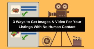 3 Ways to Get Listing Images Without Human Contact