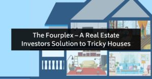 fourplexes investing for real estate investors