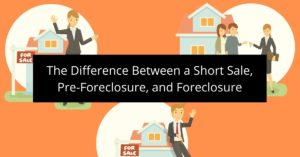 The Difference Between a Short Sale Pre-Foreclosure and Foreclosure