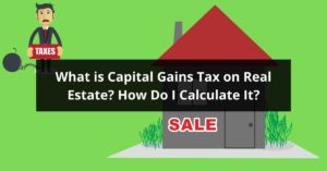 What is Capital Gains Tax On Real Estate How to Calculate It
