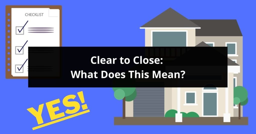what does clear to close mean