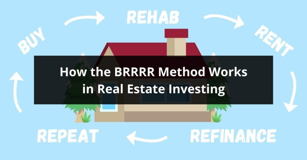 How the BRRRR Method Works in Real Estate Investing