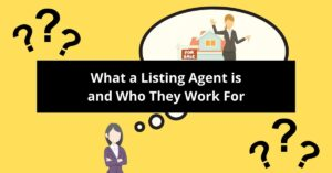 What A Listing Agent Is And Who They Work For
