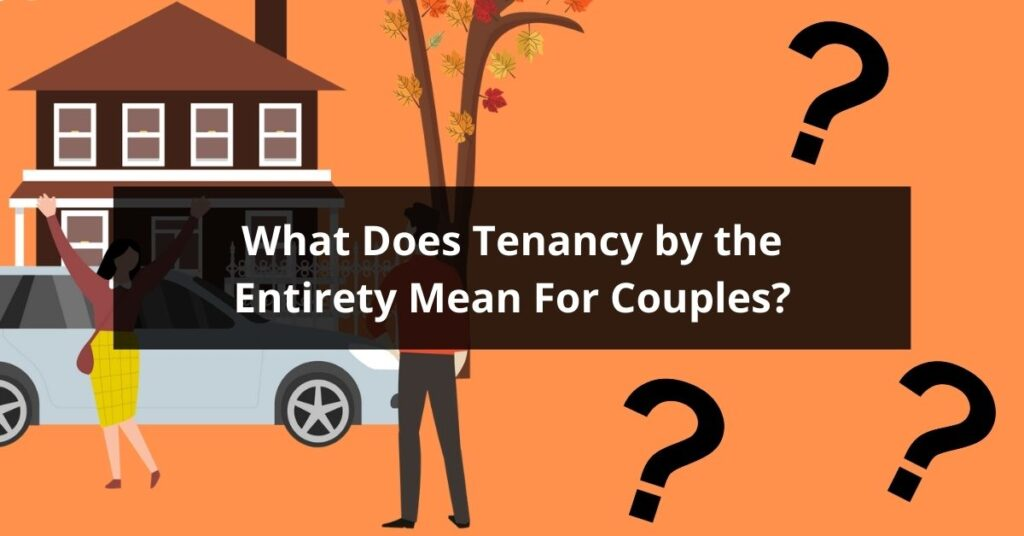 What Does Tenancy by the Entirety Mean For Couples