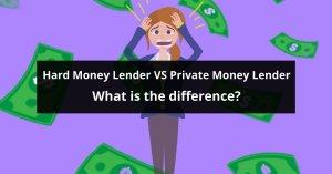 Hard Money Lender VS Private Money Lender