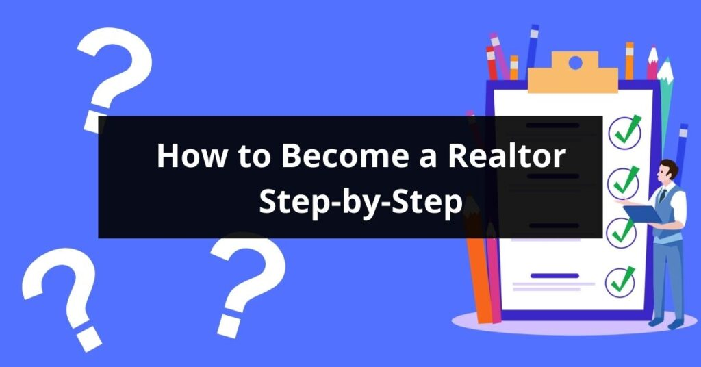 How To Become A Realtor Step By Step