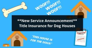 Title Insurance for Dog Houses