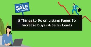 5 Things to Do on Listing Pages To Increase Buyer Seller Leads