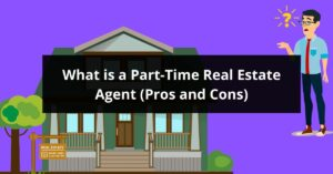 What is a Part-Time Real Estate Agent Pros and Cons