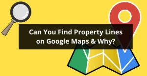 Can You Find Property Lines on Google Maps