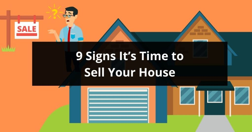 9 Signs Its Time to Sell Your House