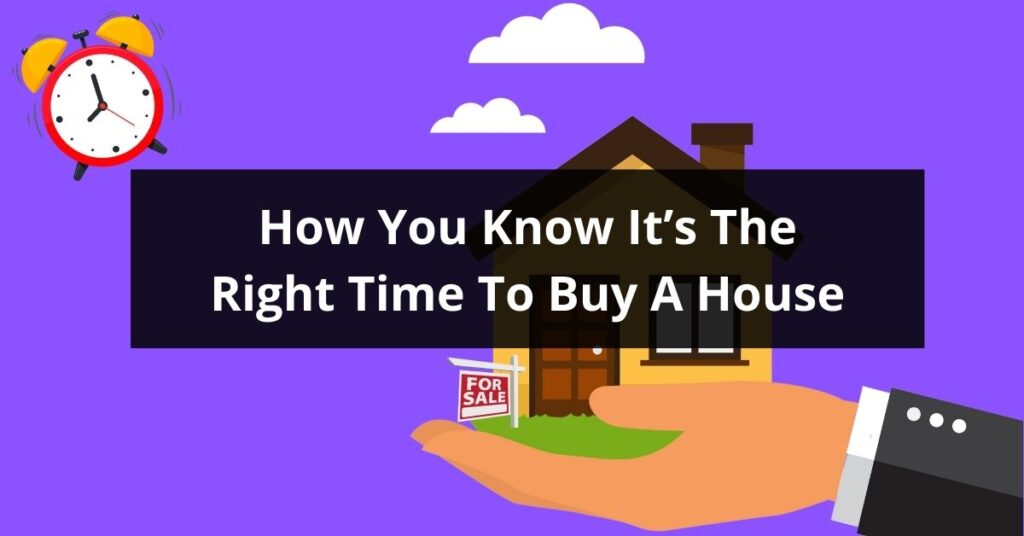 How You Know Its The Right Time To Buy A House