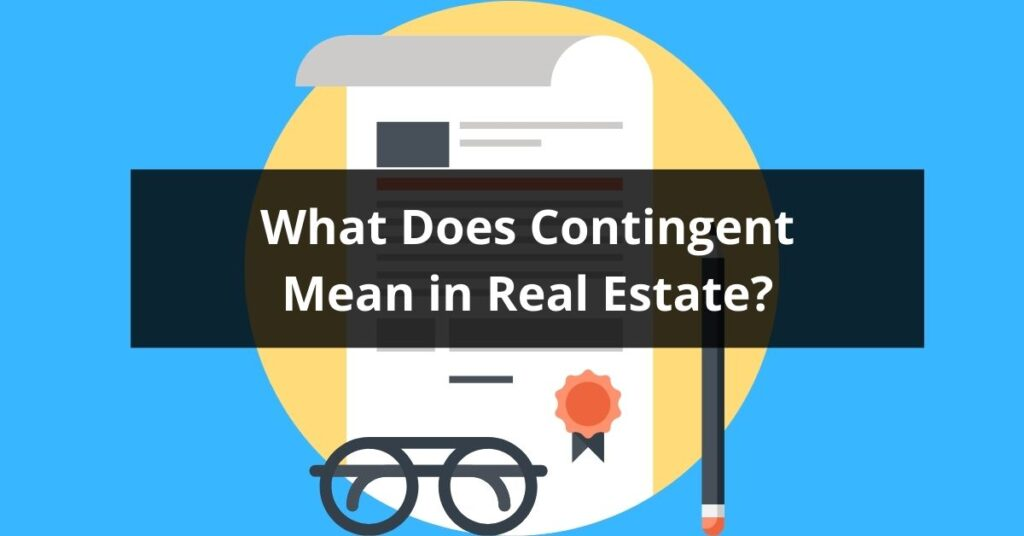 What Does Contingent Mean in Real Estate